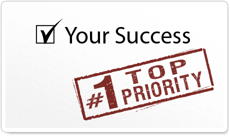 Your Success - #1 Top Priority